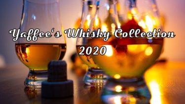 『Yaffee's Whisky Collection 2020』! 僕が選ぶ今年のウイスキーランキング BEST 10!!